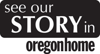 See our story in OregonHome